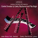 Clarinet Sonatas by Easley Blackwood and Max Reger - John Bruce Yeh