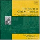 Victorian Clarinet Tradition - Colin Bradbury