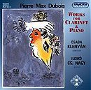 Pierre Max Dubois: Works for Clarinet & Piano.