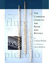 Complete Guide to the Flute & Piccolo