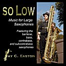 Music for Large Saxophones - Jay C. Easton